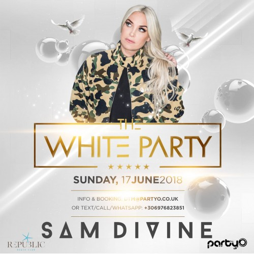 The White Party - 17th June - SAM DIVINE - Republic Beach Club, Zante