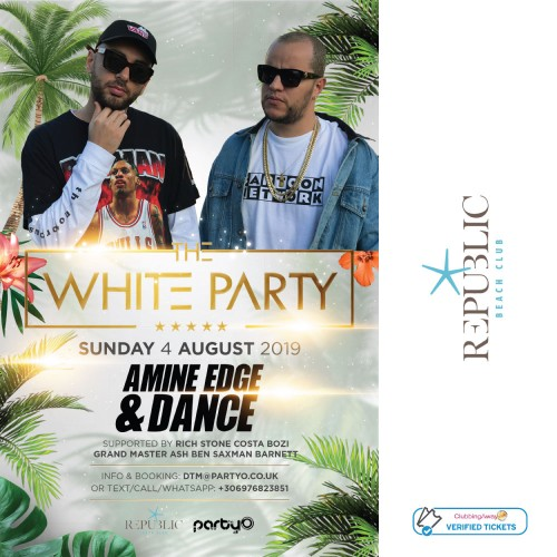 The White Party - AMINE EDGE & DANCE - 4th August - Republic Beach Club, Zante