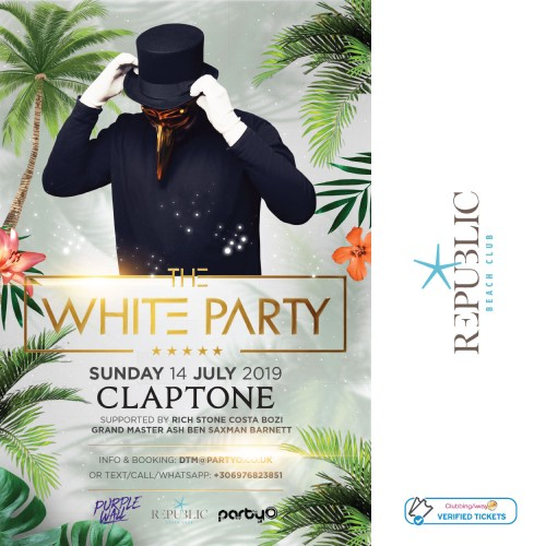 The White Party - CLAPTONE - 14th July 2019 - Republic Beach Club, Zante