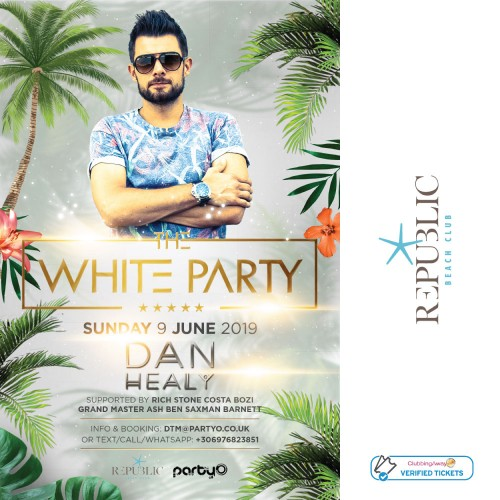 The White Party - Dan Healy - 9th June - Republic Beach Club, Zante