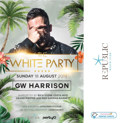 The White Party - GW HARRISON - 18th August - Republic Beach Club, Zante