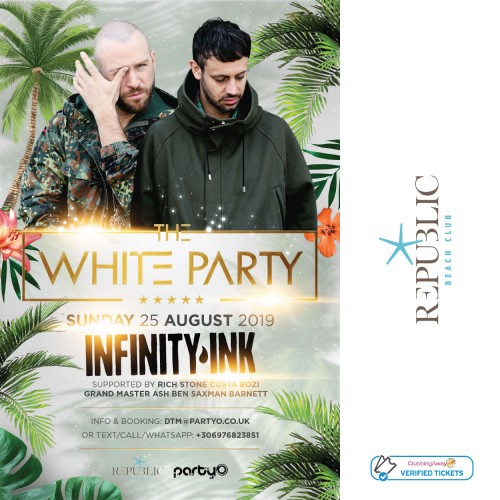 The White Party - INFINITY INK - 25th August - Republic Beach Club, Zante