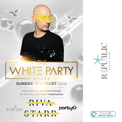 The White Party - 19th August - RIVA STARR - Republic Beach Club, Zante