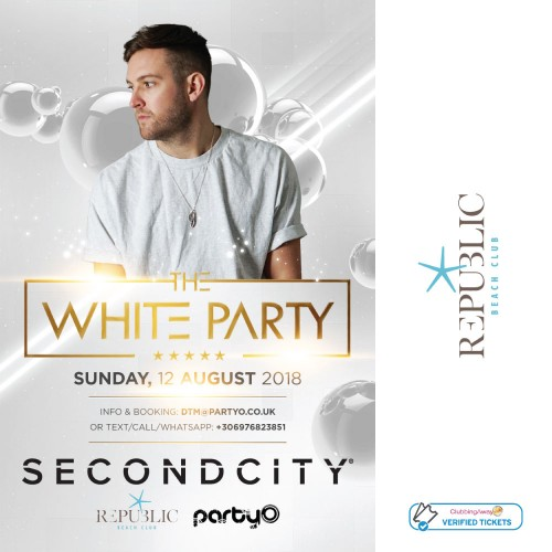 The White Party - 12th August - SECOND CITY - Republic Beach Club, Zante