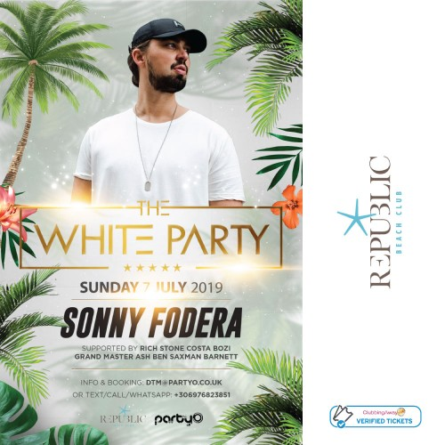 The White Party - SONNY FODERA - 7th July - Republic Beach Club, Zante